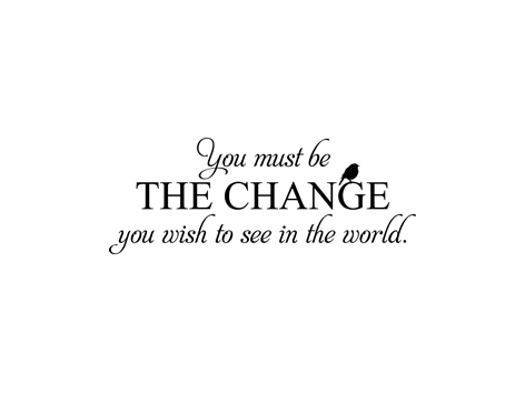 10654_ou_must_be_THE_CHANGE_you_wish_to_see_in_the_1