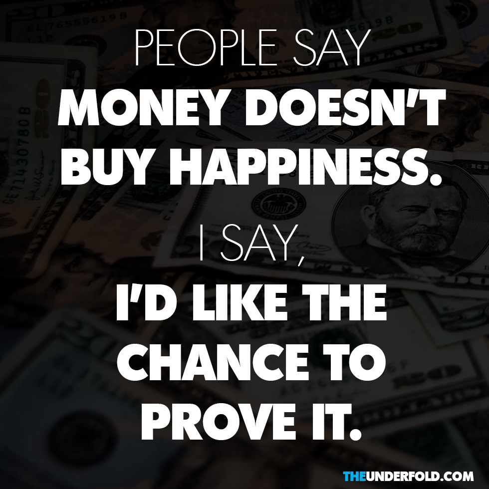 Quotes About Money Not Buying Happiness: Achter De Samenleving