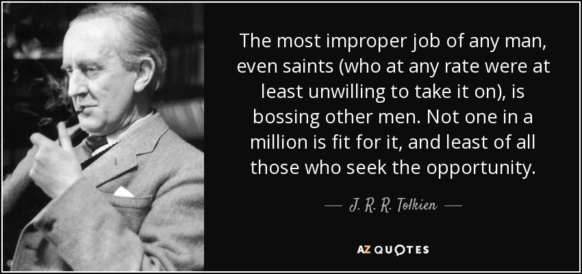 quote-the-most-improper-job-of-any-man-even-saints-who-at-any-rate-were-at-least-unwilling-j-r-r-tolkien-65-13-15